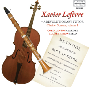 "Xavier Lefèvre - ""A Revolutionary Tutor"": Clarinet sonatas, vol. 1"