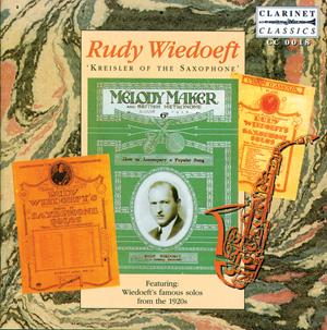 "Rudy Wiedoeft - ""Kreisler of the Saxophone"""