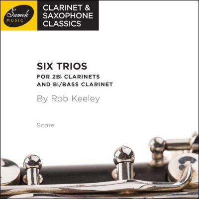ROB KEELEY - SIX CLARINET TRIOS